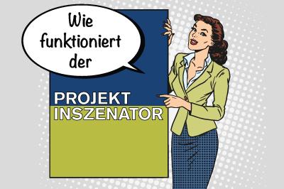 Projektinszenator Grafik Wie? Projektkommunikation